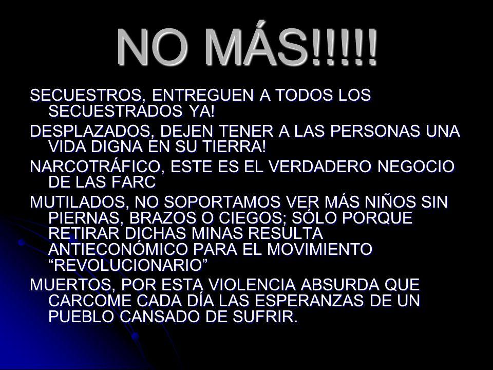 NO MÁS!!!!! SECUESTROS, ENTREGUEN A TODOS LOS SECUESTRADOS YA!
