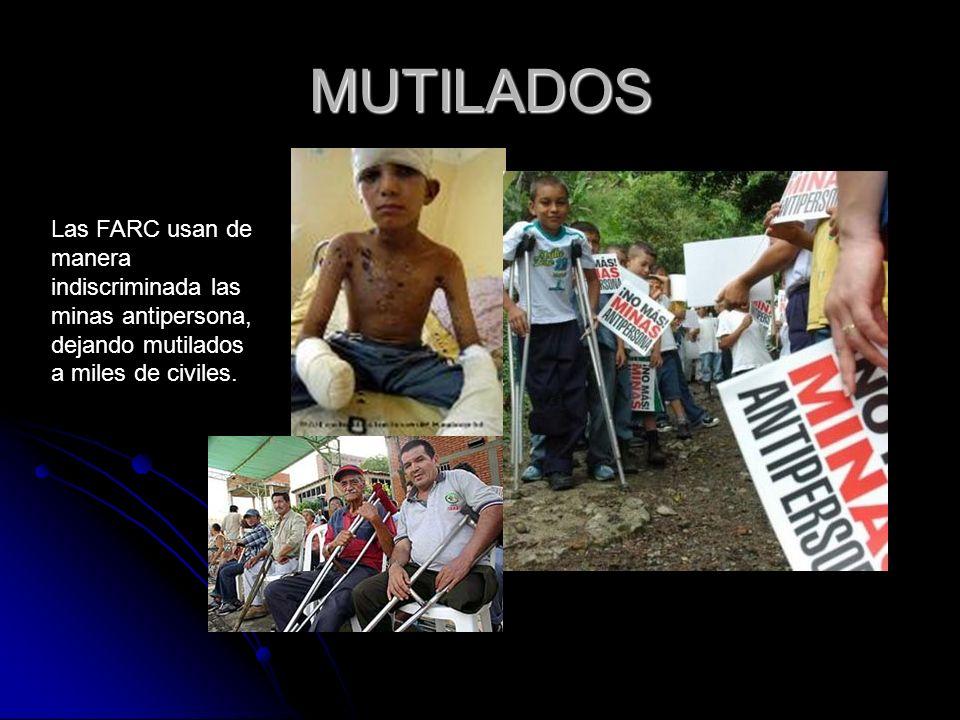 MUTILADOS Las FARC usan de manera indiscriminada las minas antipersona, dejando mutilados a miles de civiles.