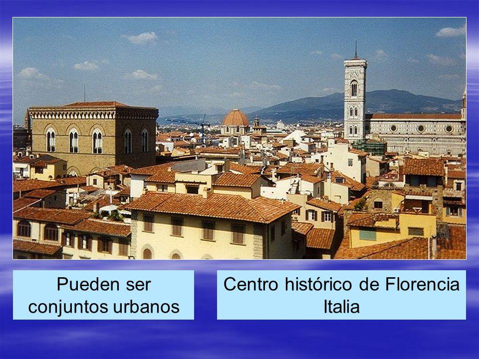 Pueden ser conjuntos urbanos Centro histórico de Florencia Italia
