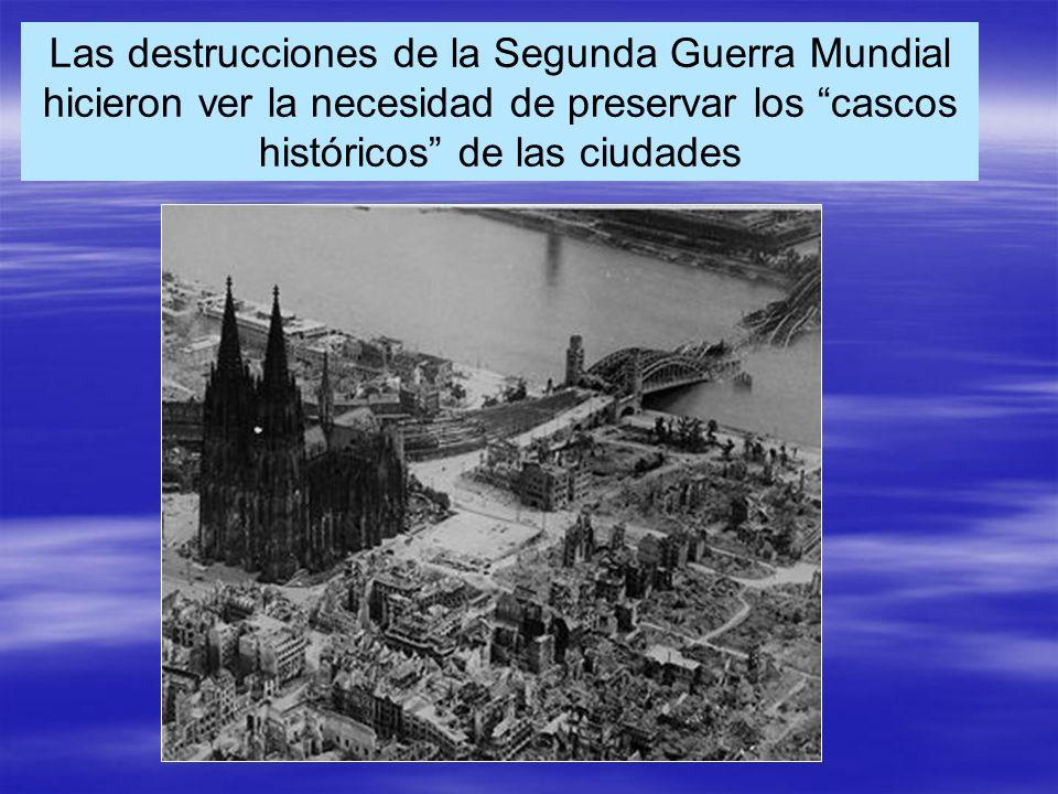 Las destrucciones de la Segunda Guerra Mundial hicieron ver la necesidad de preservar los cascos históricos de las ciudades