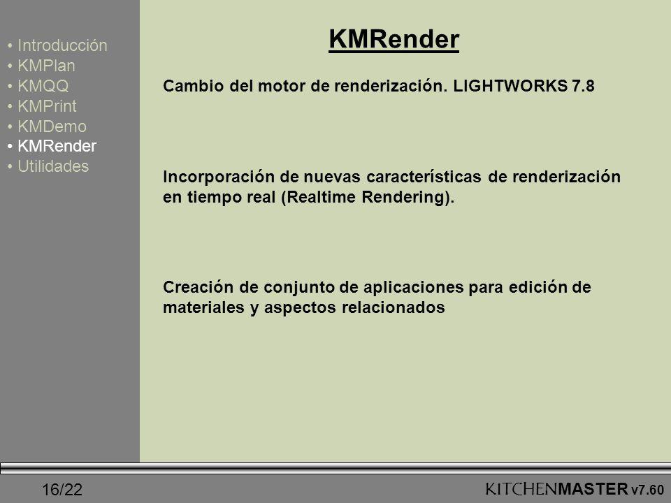 KMRender Introducción KMPlan KMQQ KMPrint KMDemo KMRender Utilidades