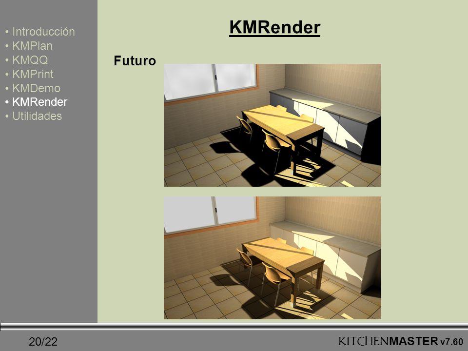 KMRender Futuro Introducción KMPlan KMQQ KMPrint KMDemo KMRender