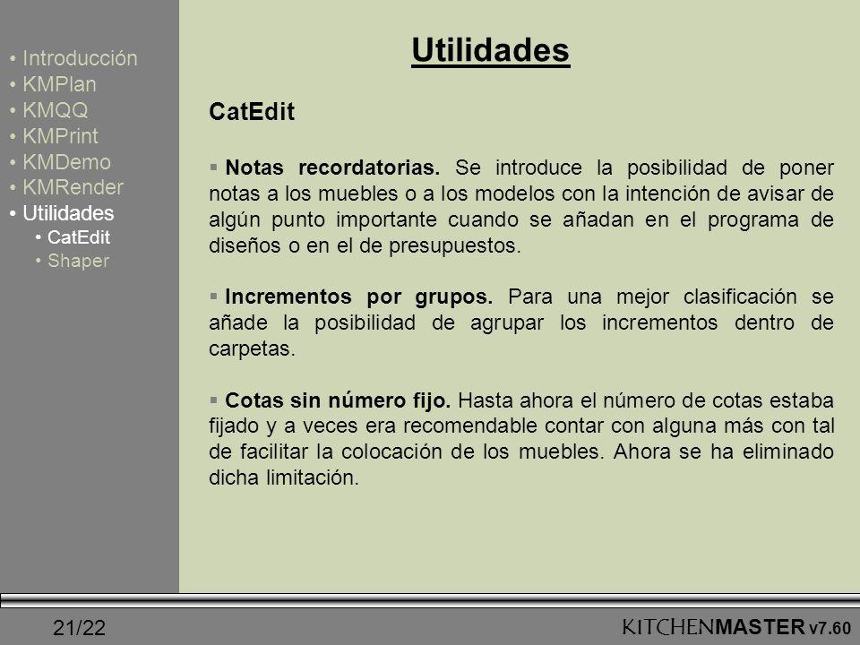 Utilidades CatEdit Introducción KMPlan KMQQ KMPrint KMDemo KMRender