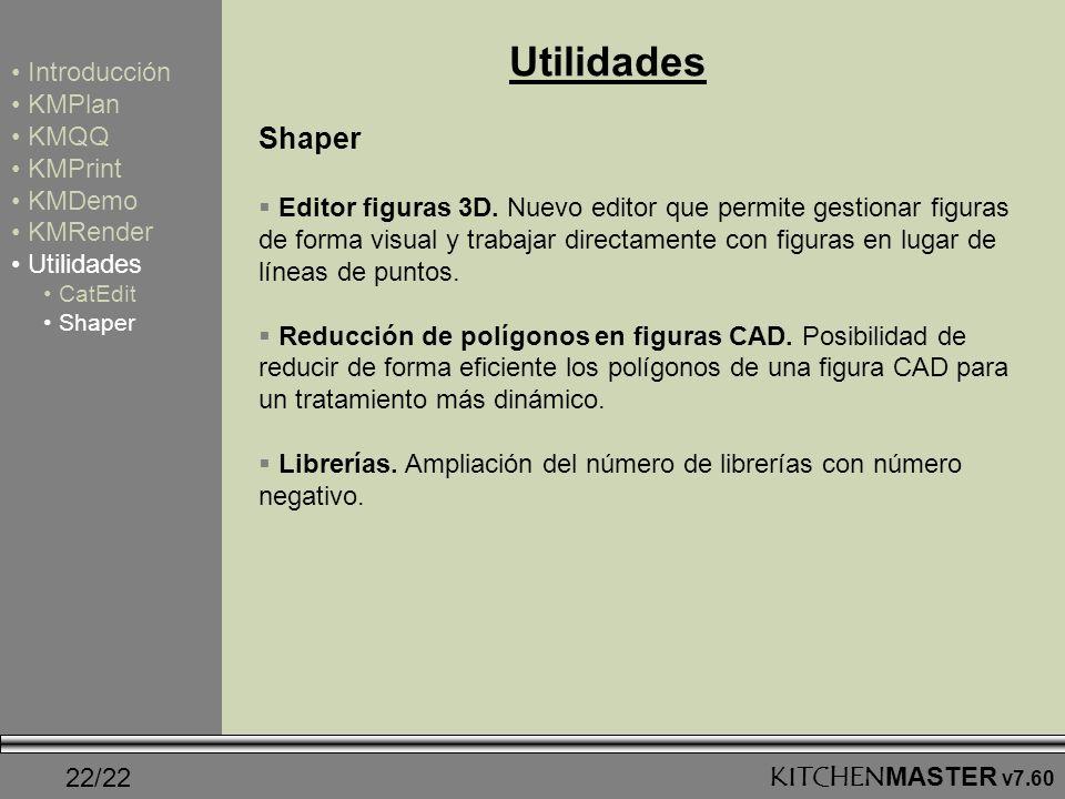 Utilidades Shaper Introducción KMPlan KMQQ KMPrint KMDemo KMRender