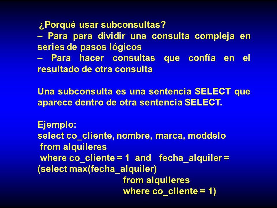 – Para para dividir una consulta compleja en series de pasos lógicos