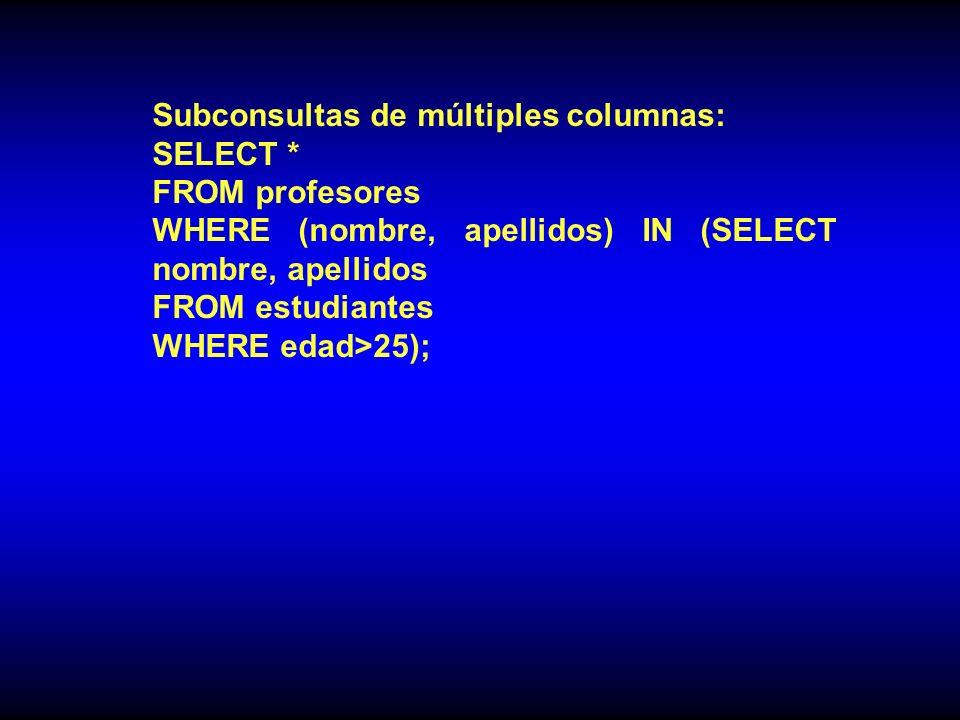 Subconsultas de múltiples columnas: