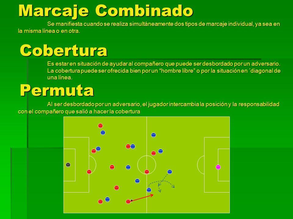 Marcaje Combinado Se manifiesta cuando se realiza simultáneamente dos tipos de marcaje individual, ya sea en la misma línea o en otra.
