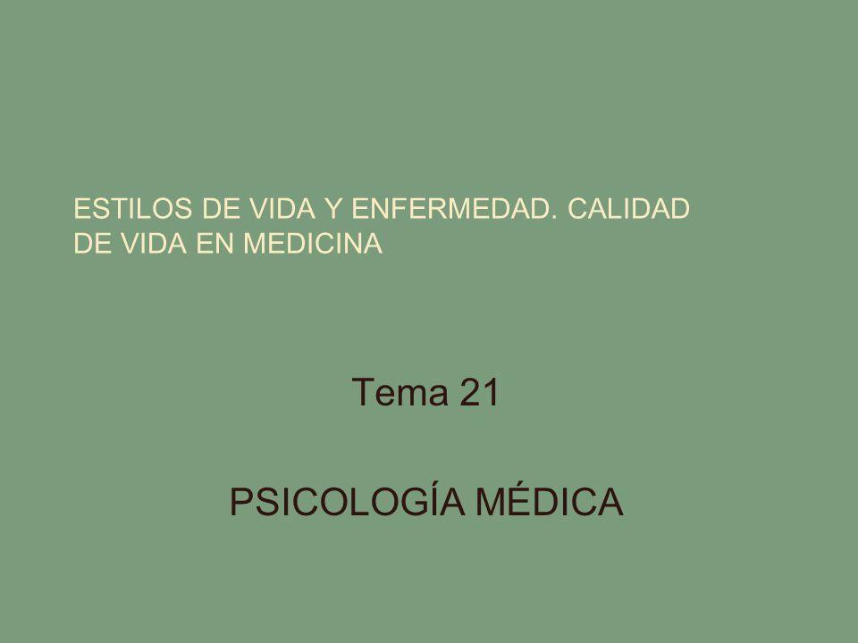 ESTILOS DE VIDA Y ENFERMEDAD. CALIDAD DE VIDA EN MEDICINA