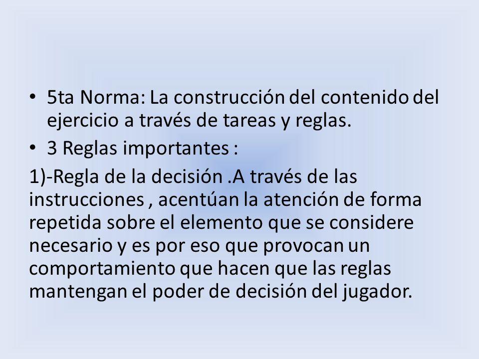 5ta Norma: La construcción del contenido del ejercicio a través de tareas y reglas.