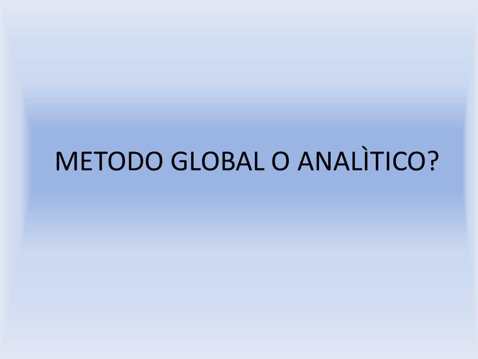 METODO GLOBAL O ANALÌTICO