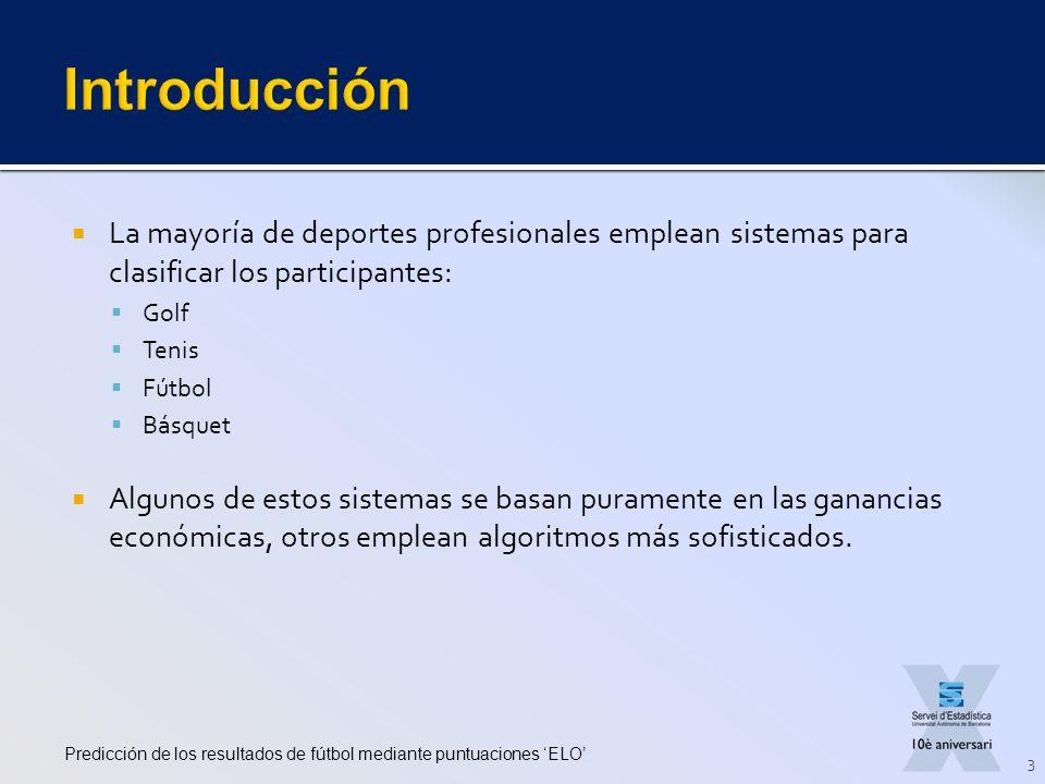 Introducción La mayoría de deportes profesionales emplean sistemas para clasificar los participantes:
