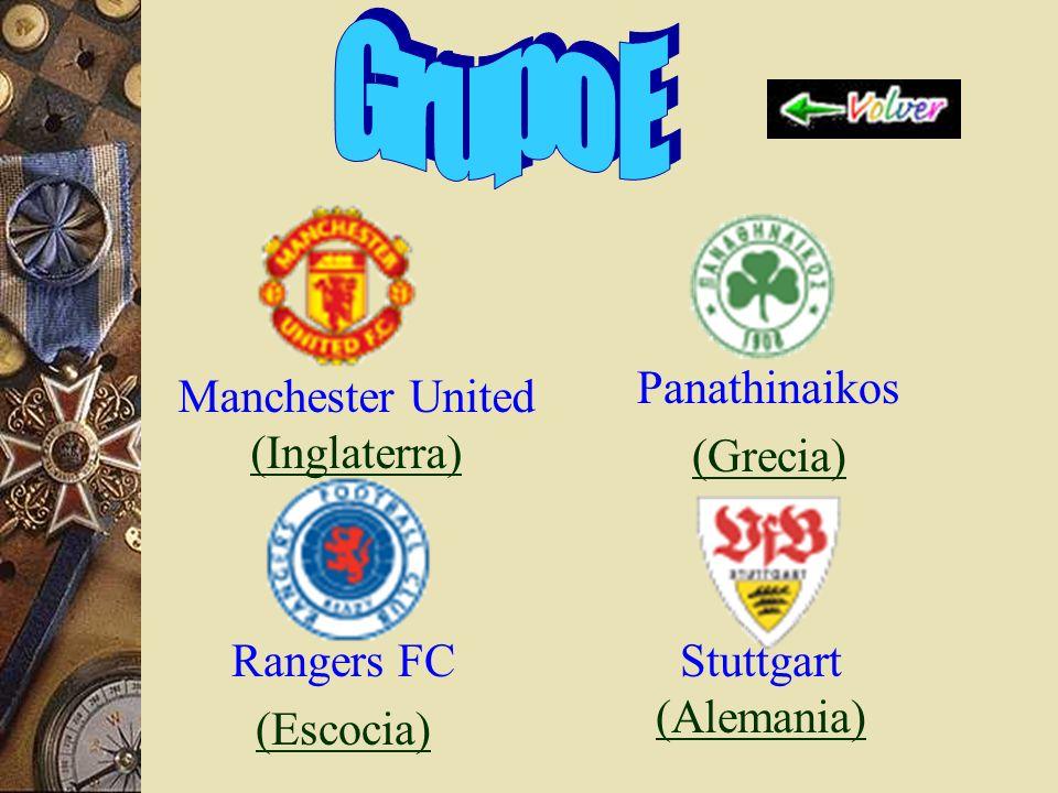 Grupo E Panathinaikos (Grecia) Manchester United (Inglaterra)