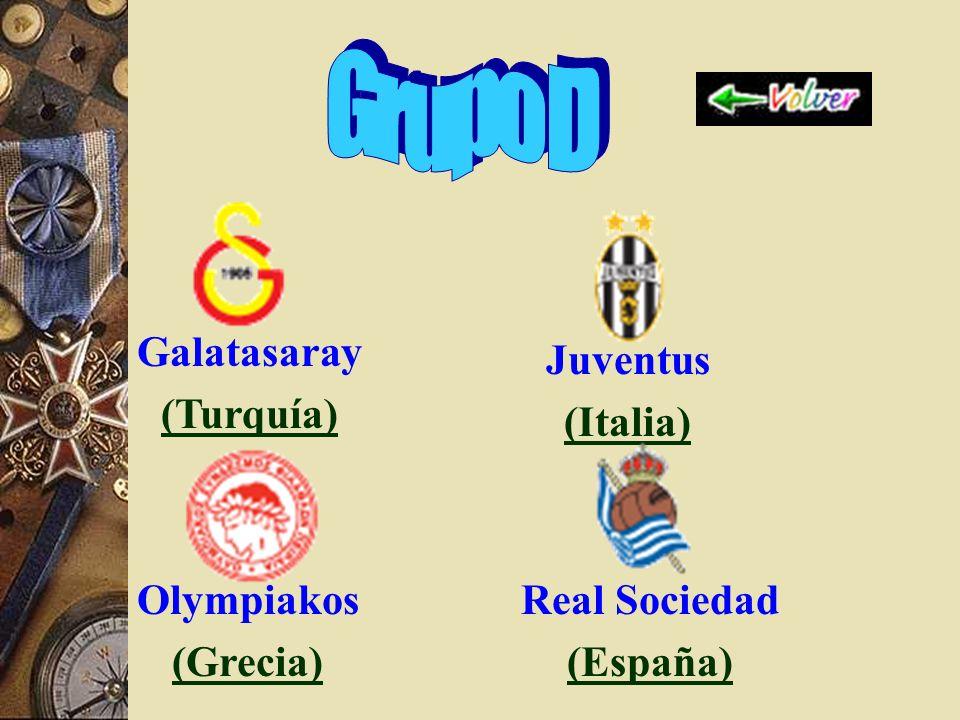 Grupo D Galatasaray (Turquía) Juventus (Italia) Olympiakos (Grecia)