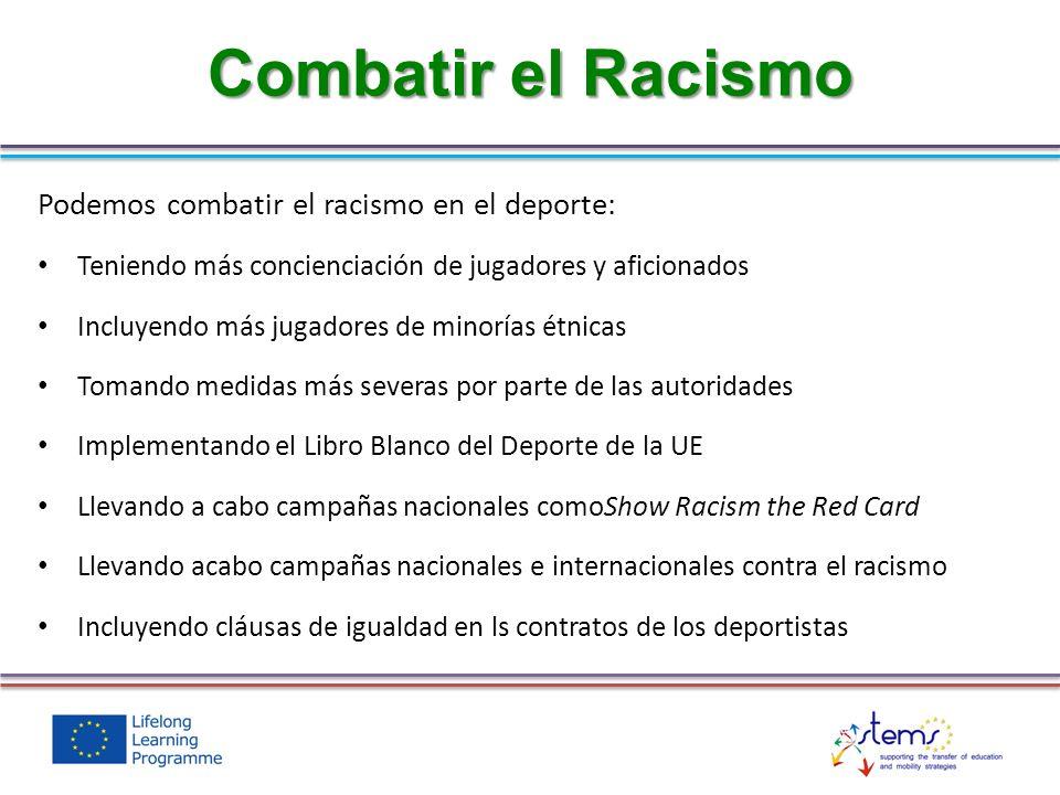 Combatir el Racismo Podemos combatir el racismo en el deporte:
