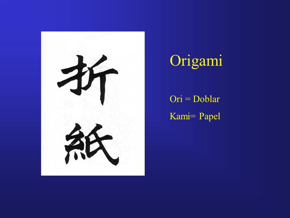 Origami Ori = Doblar Kami= Papel