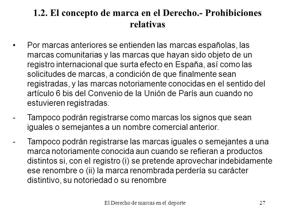 1.2. El concepto de marca en el Derecho.- Prohibiciones relativas