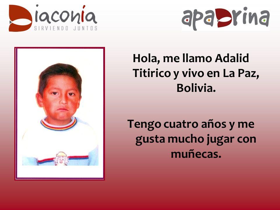Hola, me llamo Adalid Titirico y vivo en La Paz, Bolivia.
