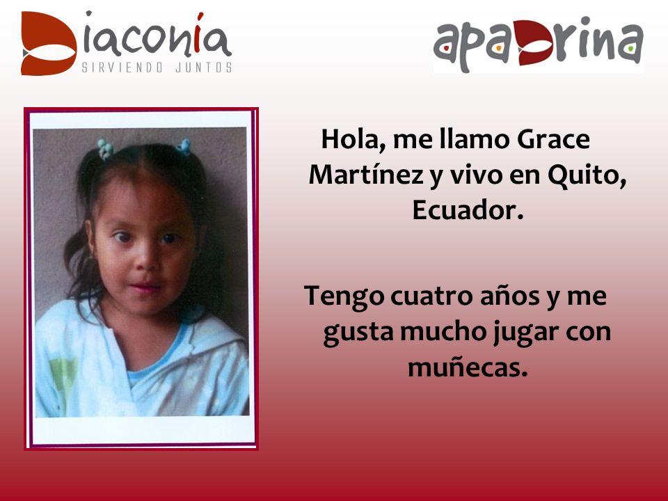 Hola, me llamo Grace Martínez y vivo en Quito, Ecuador.