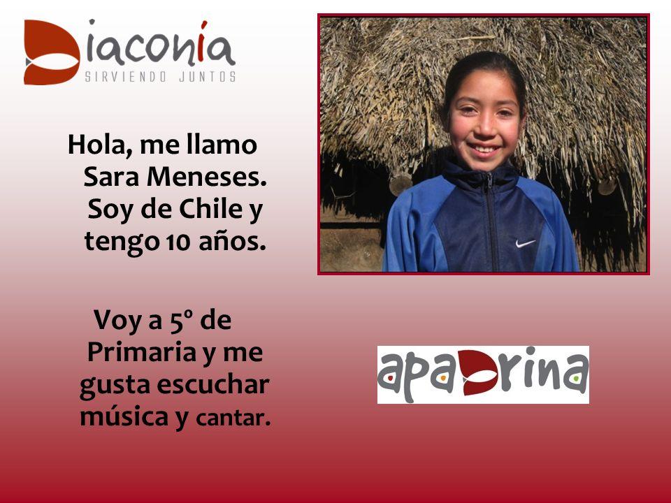 Hola, me llamo Sara Meneses. Soy de Chile y tengo 10 años.