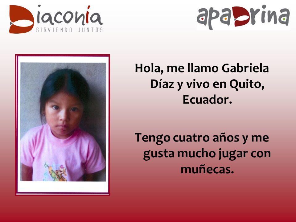 Hola, me llamo Gabriela Díaz y vivo en Quito, Ecuador.
