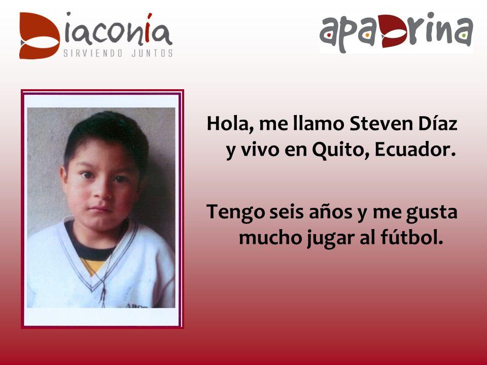 Hola, me llamo Steven Díaz y vivo en Quito, Ecuador.