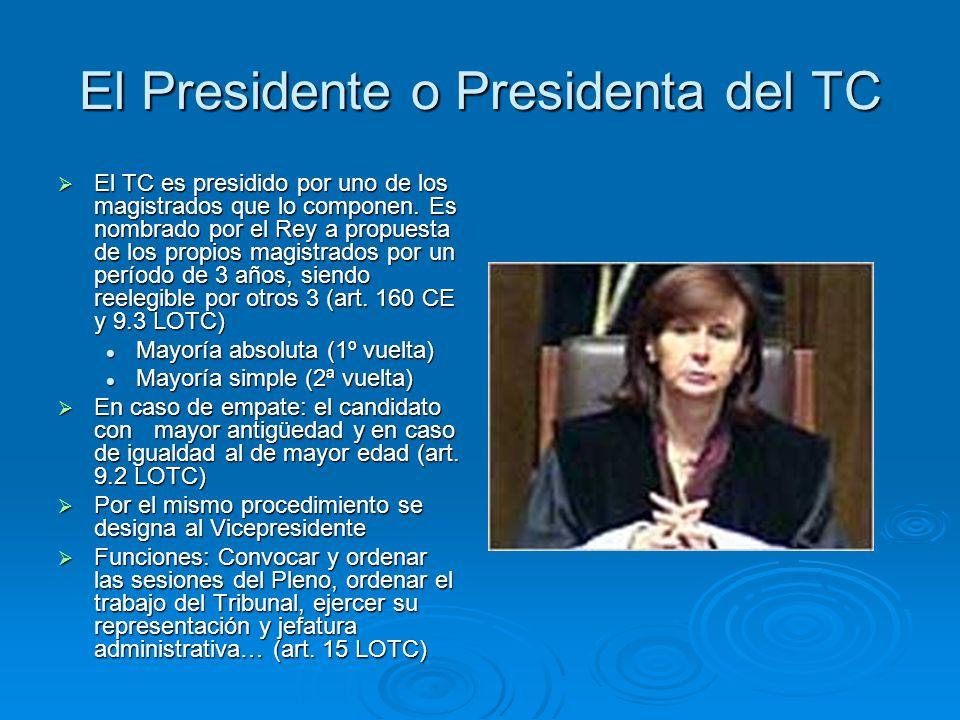 El Presidente o Presidenta del TC