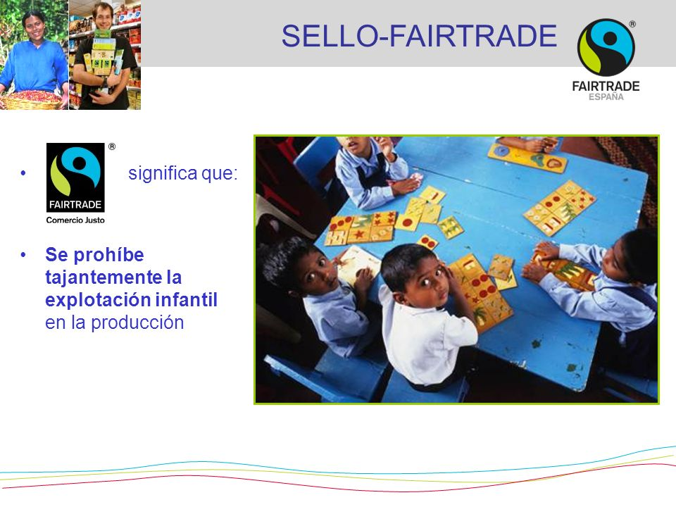 SELLO-FAIRTRADE significa que: