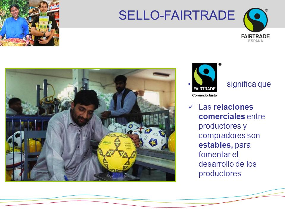 SELLO-FAIRTRADE significa que