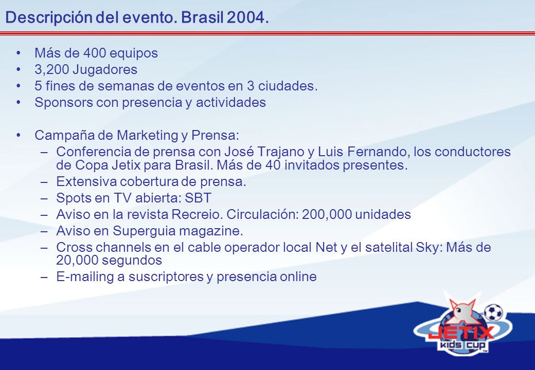 Descripción del evento. Brasil 2004.
