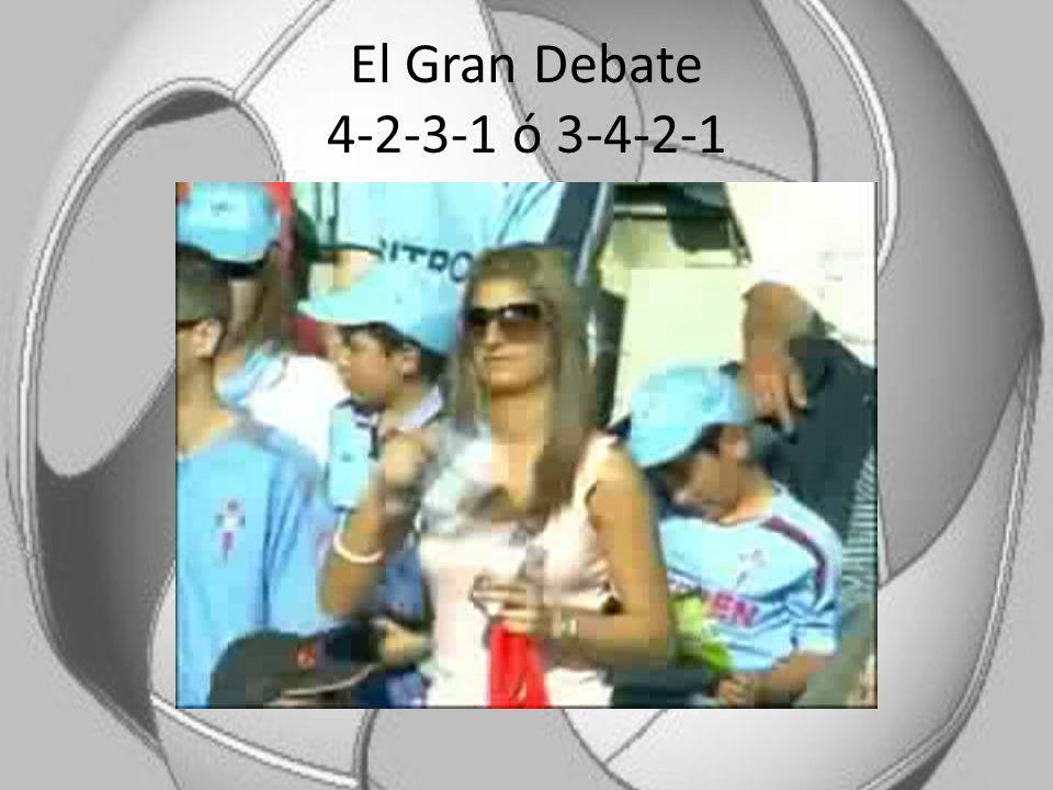 El Gran Debate 4-2-3-1 ó 3-4-2-1