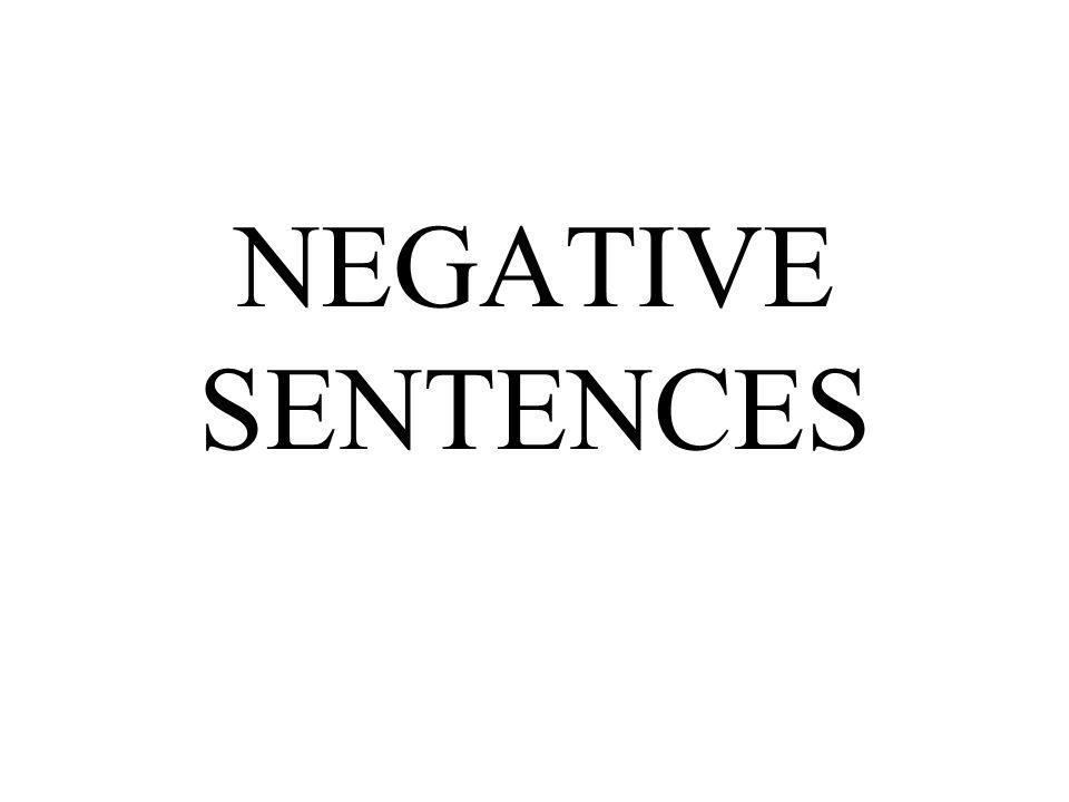 NEGATIVE SENTENCES
