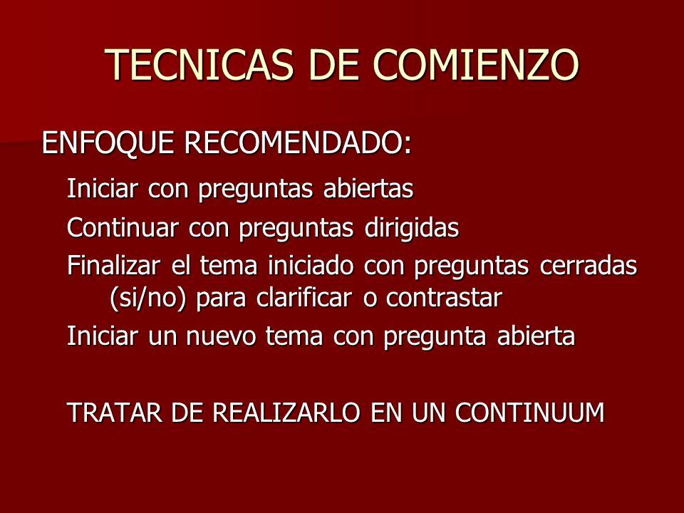 TECNICAS DE COMIENZO ENFOQUE RECOMENDADO:
