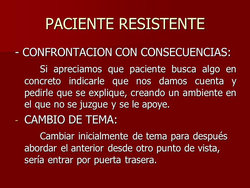 PACIENTE RESISTENTE - CONFRONTACION CON CONSECUENCIAS: