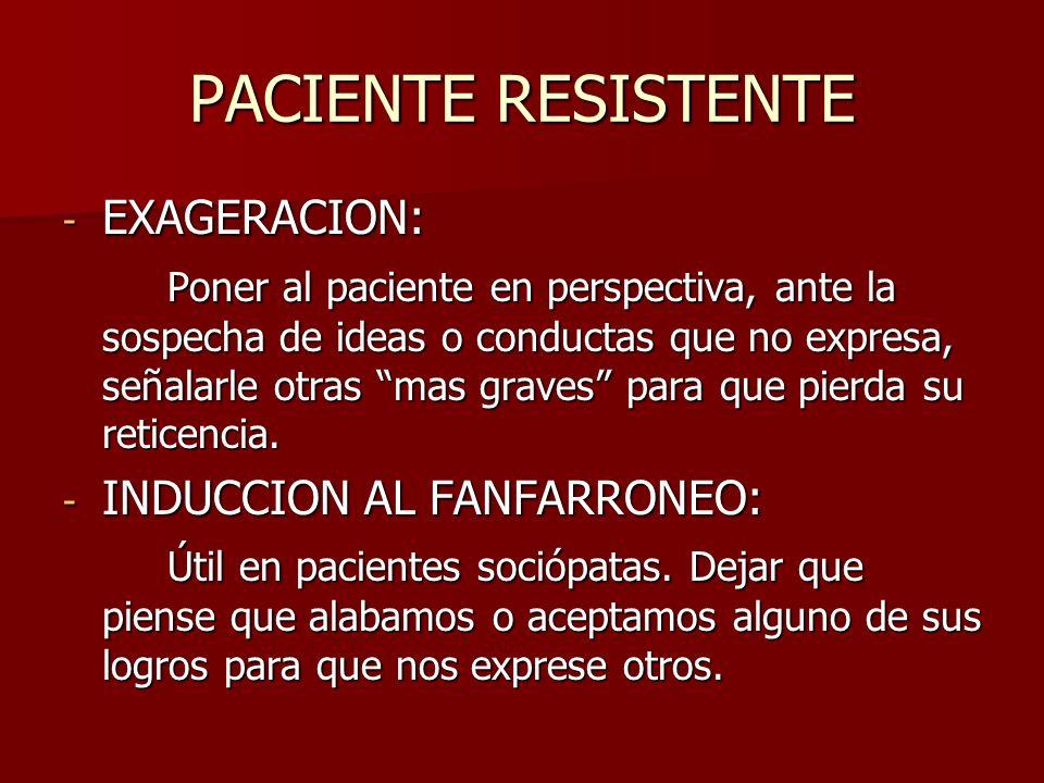 PACIENTE RESISTENTE EXAGERACION: