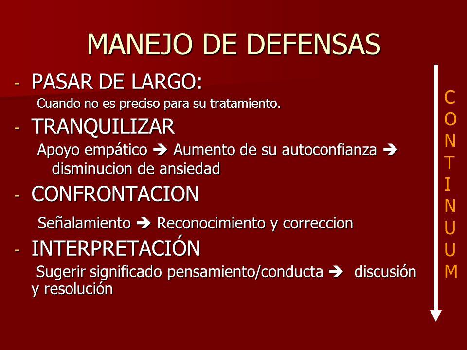MANEJO DE DEFENSAS PASAR DE LARGO: TRANQUILIZAR CONFRONTACION