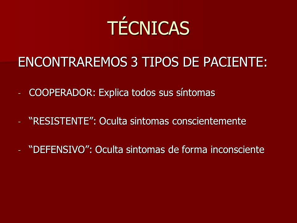 TÉCNICAS ENCONTRAREMOS 3 TIPOS DE PACIENTE: