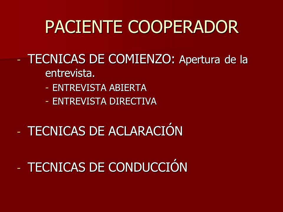 PACIENTE COOPERADOR TECNICAS DE COMIENZO: Apertura de la entrevista.