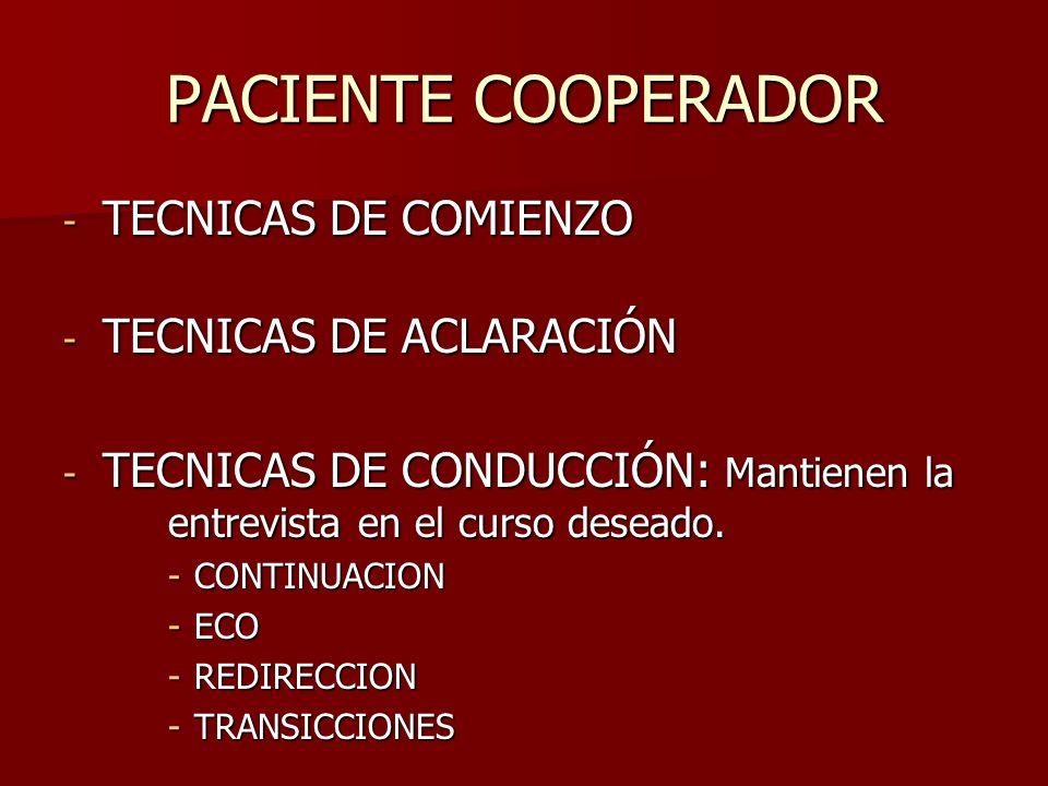 PACIENTE COOPERADOR TECNICAS DE COMIENZO TECNICAS DE ACLARACIÓN