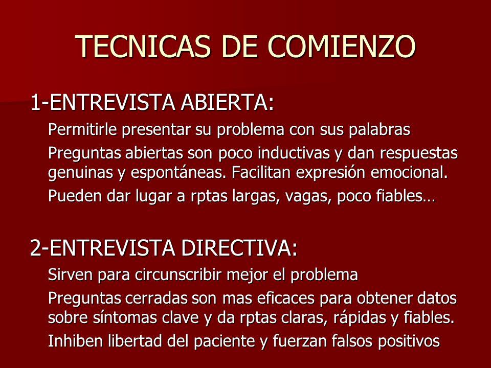 TECNICAS DE COMIENZO 1-ENTREVISTA ABIERTA: 2-ENTREVISTA DIRECTIVA: