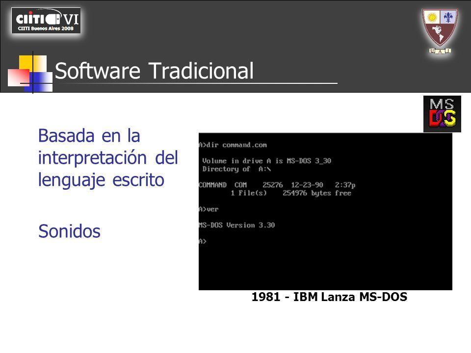 Software Tradicional Basada en la interpretación del lenguaje escrito