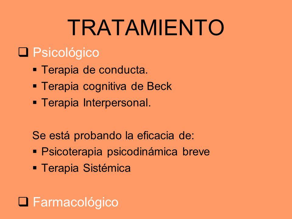 TRATAMIENTO Psicológico Farmacológico Terapia de conducta.