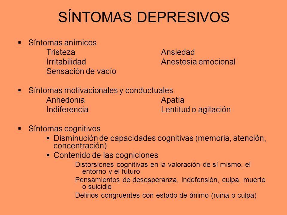 SÍNTOMAS DEPRESIVOS Síntomas anímicos Tristeza Ansiedad
