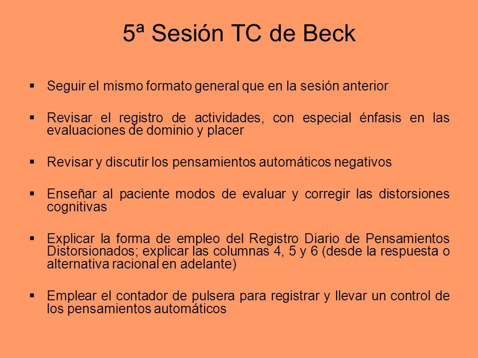 5ª Sesión TC de Beck Seguir el mismo formato general que en la sesión anterior.