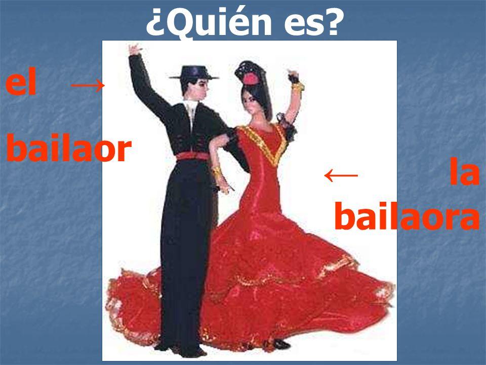 ¿Quién es el → bailaor ← la bailaora