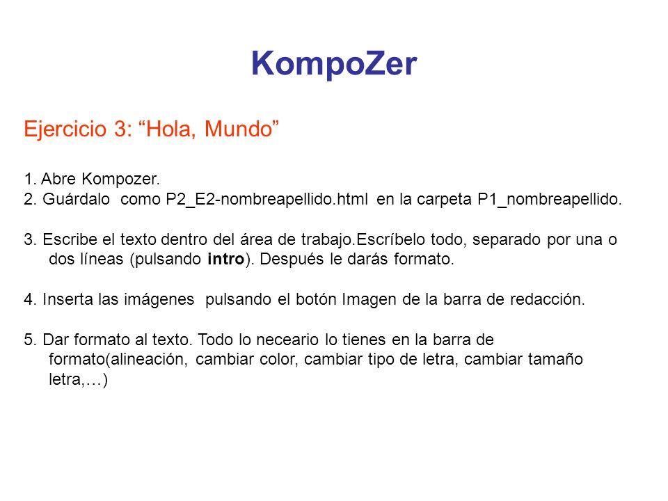 KompoZer Ejercicio 3: Hola, Mundo 1. Abre Kompozer.