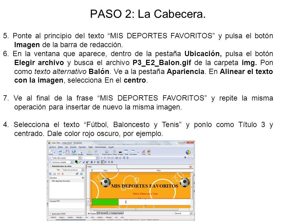 PASO 2: La Cabecera. 5. Ponte al principio del texto MIS DEPORTES FAVORITOS y pulsa el botón Imagen de la barra de redacción.