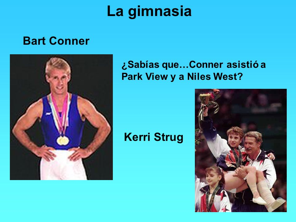 La gimnasia Bart Conner Kerri Strug ¿Sabías que…Conner asistió a