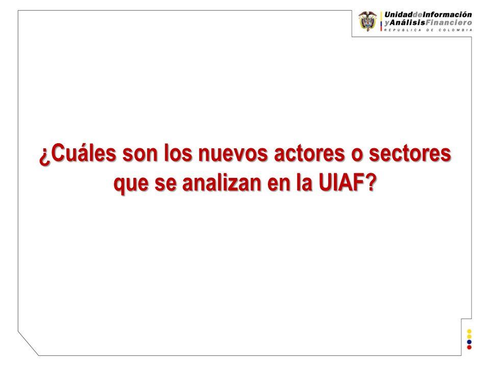¿Cuáles son los nuevos actores o sectores que se analizan en la UIAF