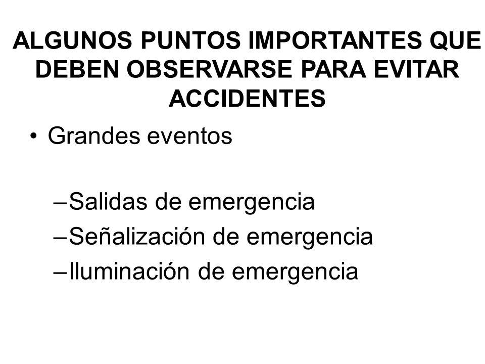 ALGUNOS PUNTOS IMPORTANTES QUE DEBEN OBSERVARSE PARA EVITAR ACCIDENTES