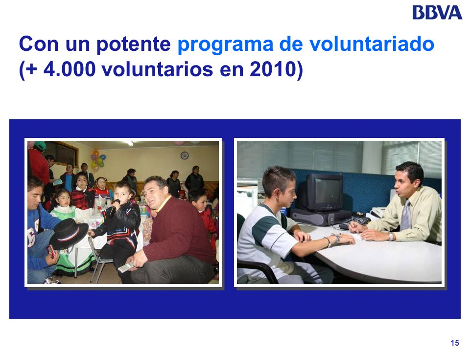 Con un potente programa de voluntariado (+ 4.000 voluntarios en 2010)
